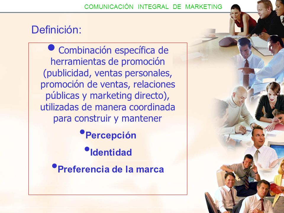 Definición: Combinación específica de herramientas de promoción (publicidad, ventas personales, promoción de ventas, relaciones públicas y marketing d