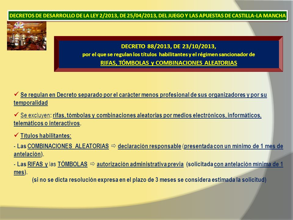 DECRETO 88/2013, DE 23/10/2013, por el que se regulan los títulos habilitantes y el régimen sancionador de RIFAS, TÓMBOLAS y COMBINACIONES ALEATORIAS