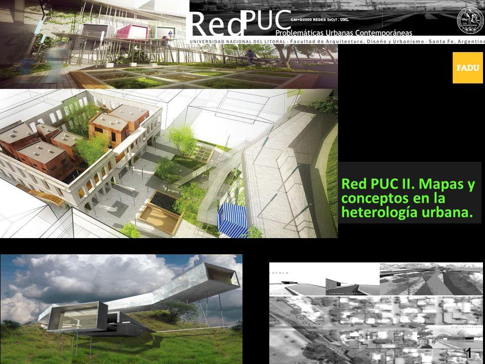 Red PUC II. Mapas y conceptos en la heterología urbana. 1