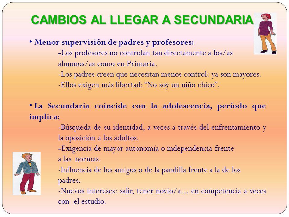 Menor supervisión de padres y profesores: -Los profesores no controlan tan directamente a los/as alumnos/as como en Primaria.