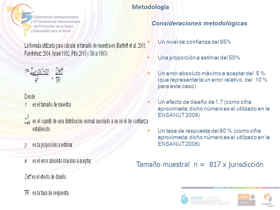 Un nivel de confianza del 95% Una proporción a estimar del 50% Un error absoluto máximo a aceptar del 5 % (que representaría un error relativo del 10