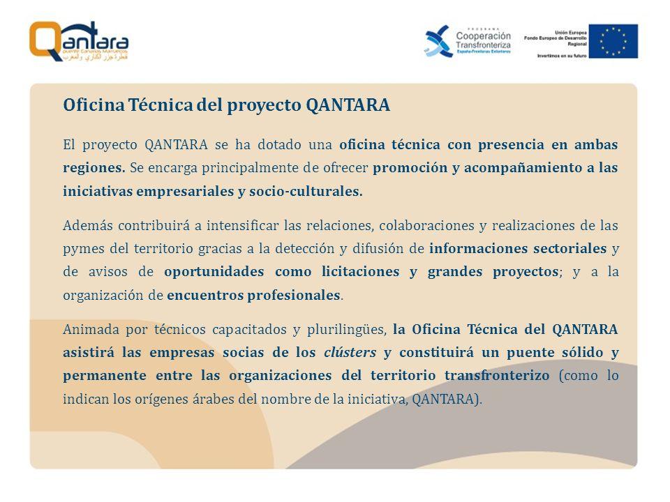 El proyecto QANTARA se ha dotado una oficina técnica con presencia en ambas regiones. Se encarga principalmente de ofrecer promoción y acompañamiento