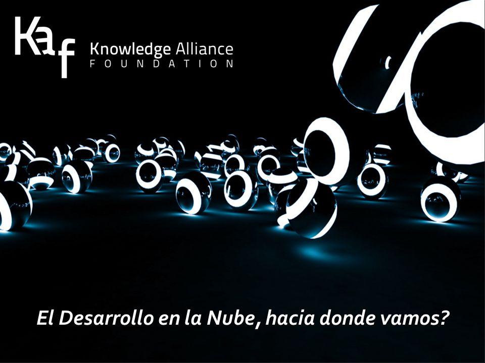 www.fundacion-kaf.com 1 1 El Desarrollo en la Nube, hacia donde vamos?
