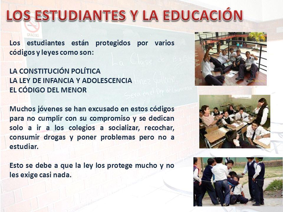 Los estudiantes están protegidos por varios códigos y leyes como son: LA CONSTITUCIÓN POLÍTICA LA LEY DE INFANCIA Y ADOLESCENCIA EL CÓDIGO DEL MENOR M