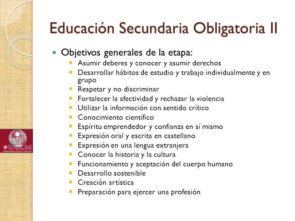 Educación Secundaria Obligatoria II Objetivos generales de la etapa: Asumir deberes y conocer y asumir derechos Desarrollar hábitos de estudio y traba