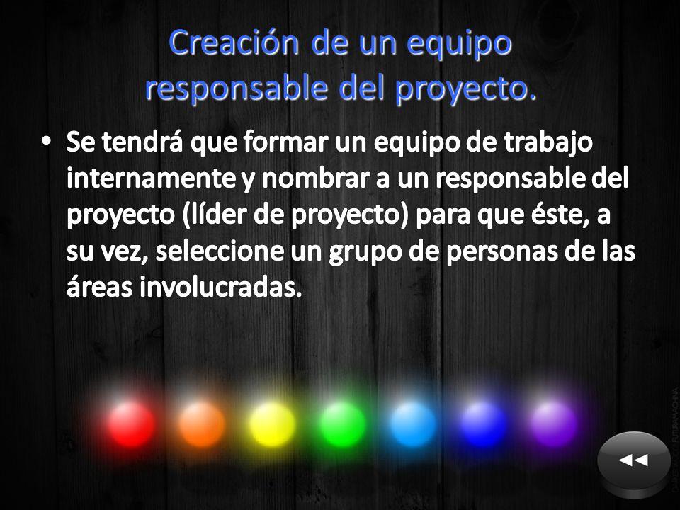Creación de un equipo responsable del proyecto.