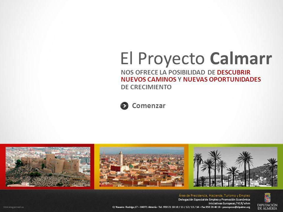 ©EstrategiaCreativa El Proyecto Calmarr Área de Presidencia, Hacienda, Turismo y Empleo Delegación Especial de Empleo y Promoción Económica Iniciativa