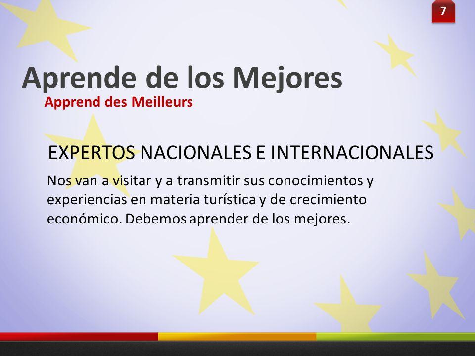 Nos van a visitar y a transmitir sus conocimientos y experiencias en materia turística y de crecimiento económico. Debemos aprender de los mejores. 7