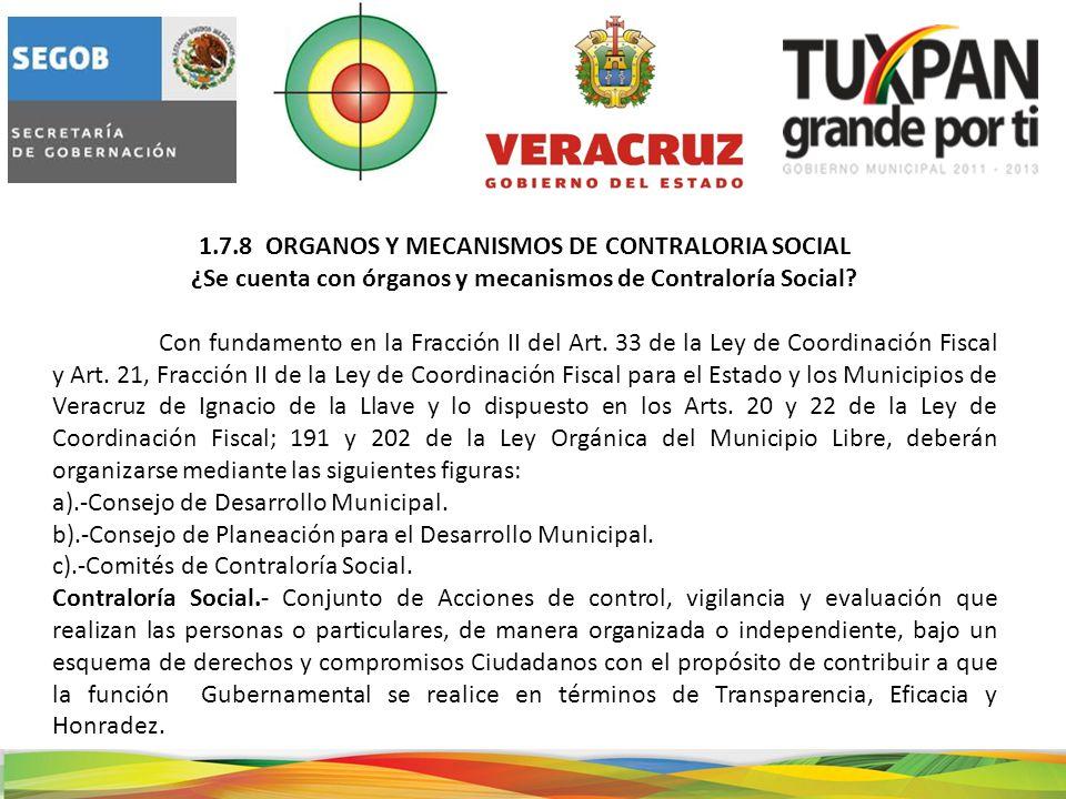1.7.8 ORGANOS Y MECANISMOS DE CONTRALORIA SOCIAL ¿Se cuenta con órganos y mecanismos de Contraloría Social.