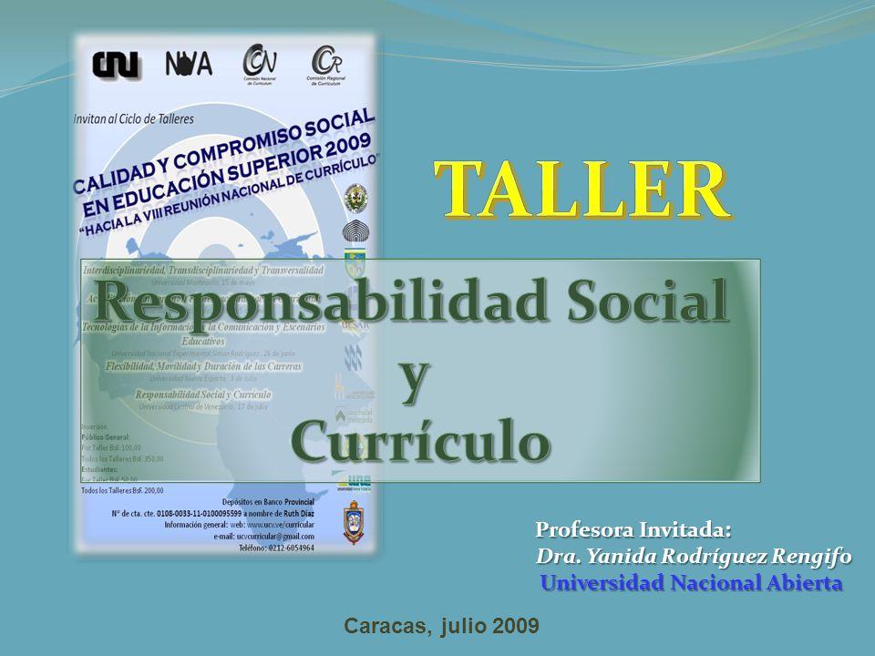 Profesora Invitada: Dra. Yanida Rodríguez Rengifo Universidad Nacional Abierta Caracas, julio 2009