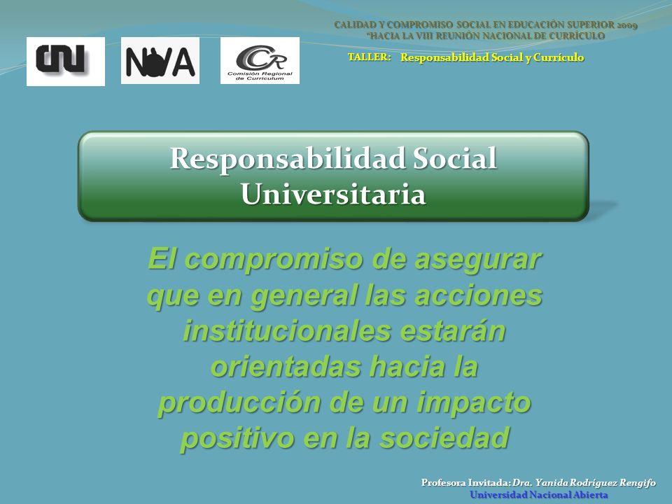 Profesora Invitada: Dra. Yanida Rodríguez Rengifo Universidad Nacional Abierta Responsabilidad Social Universitaria CALIDAD Y COMPROMISO SOCIAL EN EDU