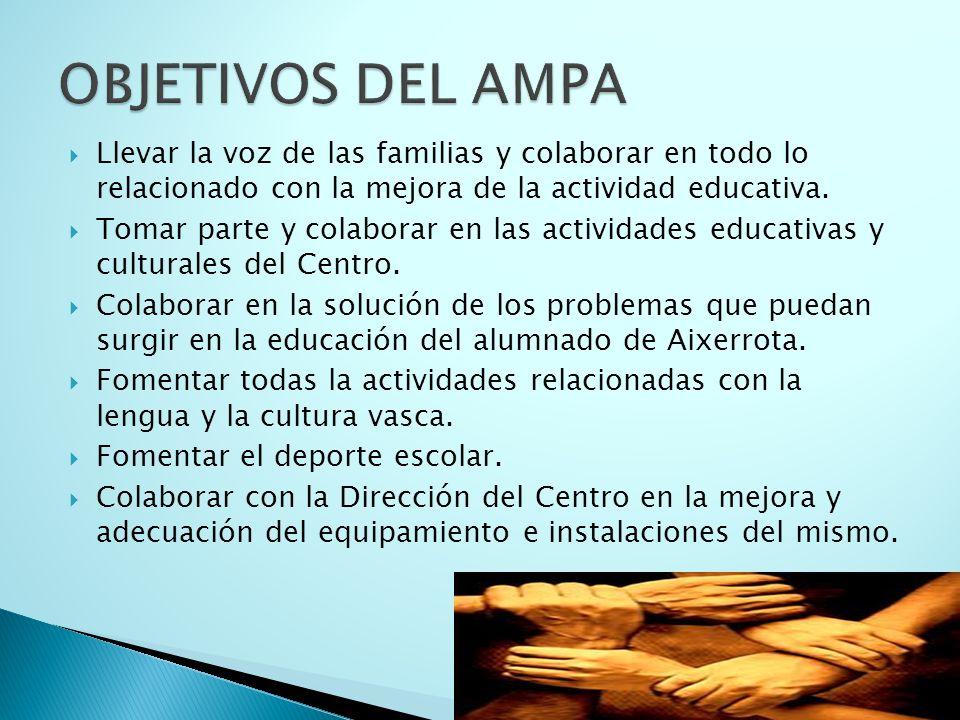 Llevar la voz de las familias y colaborar en todo lo relacionado con la mejora de la actividad educativa.