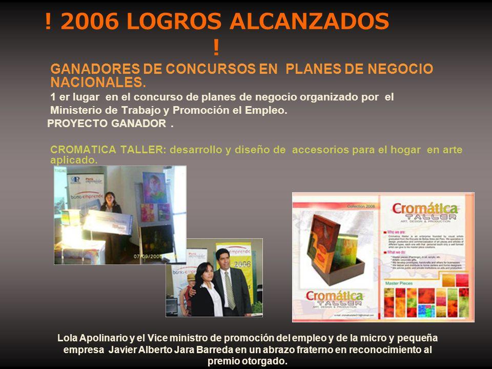 GANADORES DE CONCURSOS EN PLANES DE NEGOCIO NACIONALES. 1 er lugar en el concurso de planes de negocio organizado por el Ministerio de Trabajo y Promo