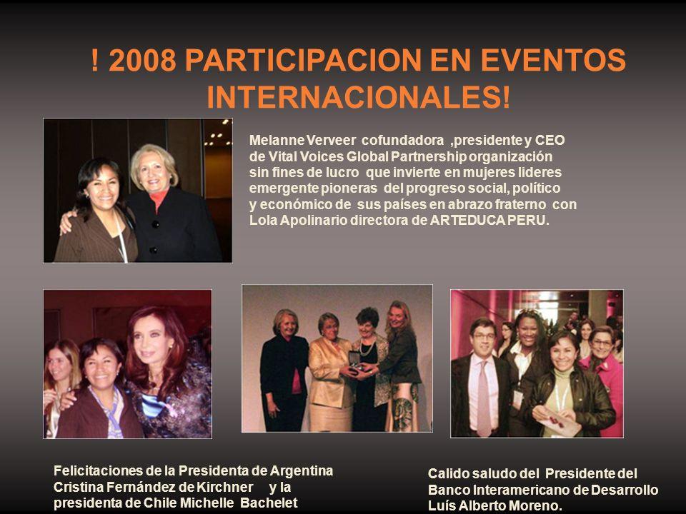 Calido saludo del Presidente del Banco Interamericano de Desarrollo Luís Alberto Moreno. ! 2008 PARTICIPACION EN EVENTOS INTERNACIONALES! Felicitacion