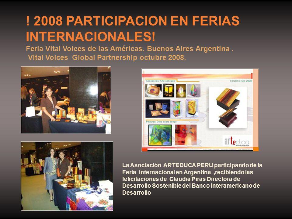 ! 2008 PARTICIPACION EN FERIAS INTERNACIONALES! Feria Vital Voices de las Américas. Buenos Aires Argentina. Vital Voices Global Partnership octubre 20