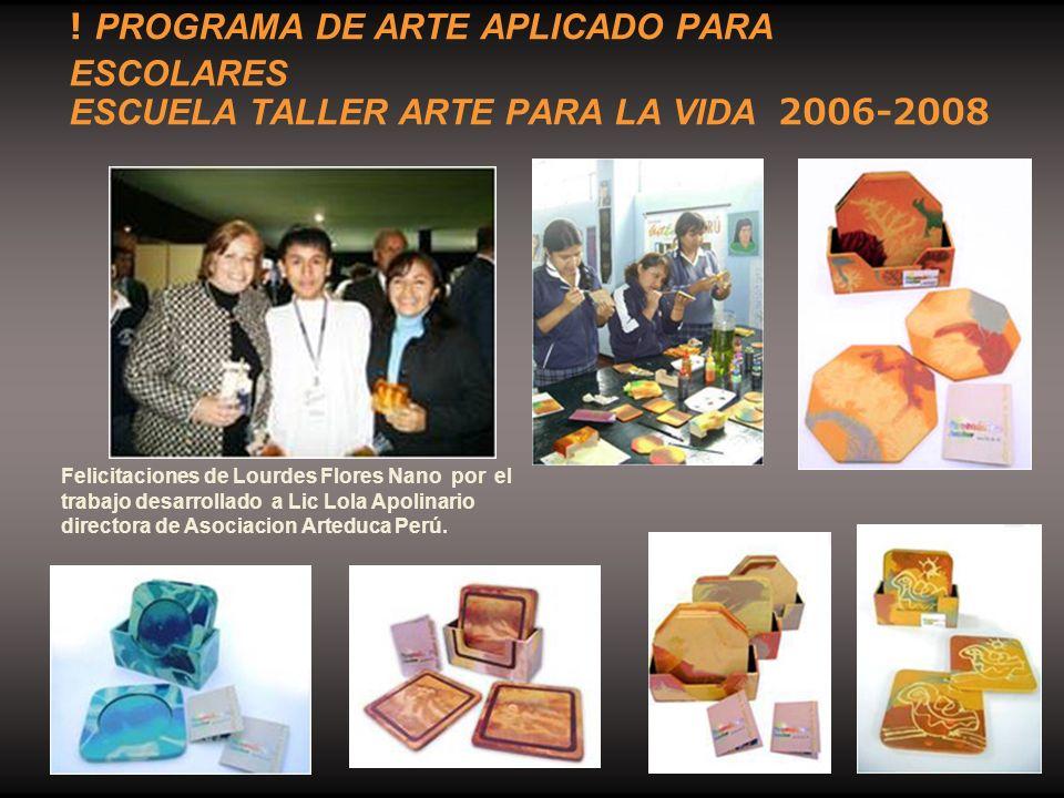 Felicitaciones de Lourdes Flores Nano por el trabajo desarrollado a Lic Lola Apolinario directora de Asociacion Arteduca Perú. ! PROGRAMA DE ARTE APLI