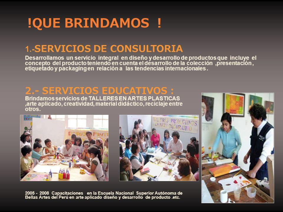 1.- SERVICIOS DE CONSULTORIA Desarrollamos un servicio integral en diseño y desarrollo de productos que incluye el concepto del producto teniendo en c