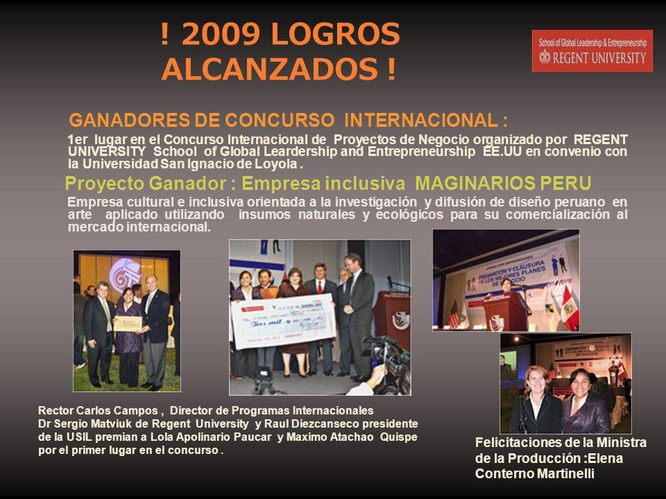 ! 2009 LOGROS ALCANZADOS ! GANADORES DE CONCURSO INTERNACIONAL : 1er lugar en el Concurso Internacional de Proyectos de Negocio organizado por REGENT