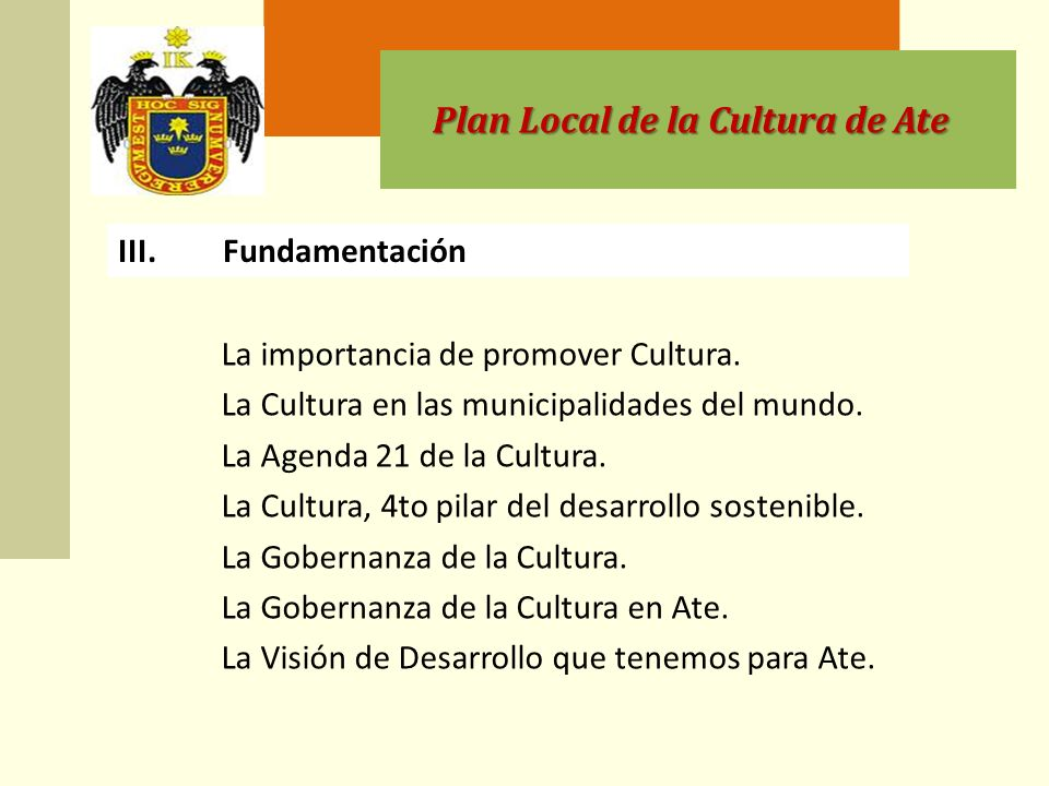 Plan Local de la Cultura de Ate III.Fundamentación La importancia de promover Cultura.