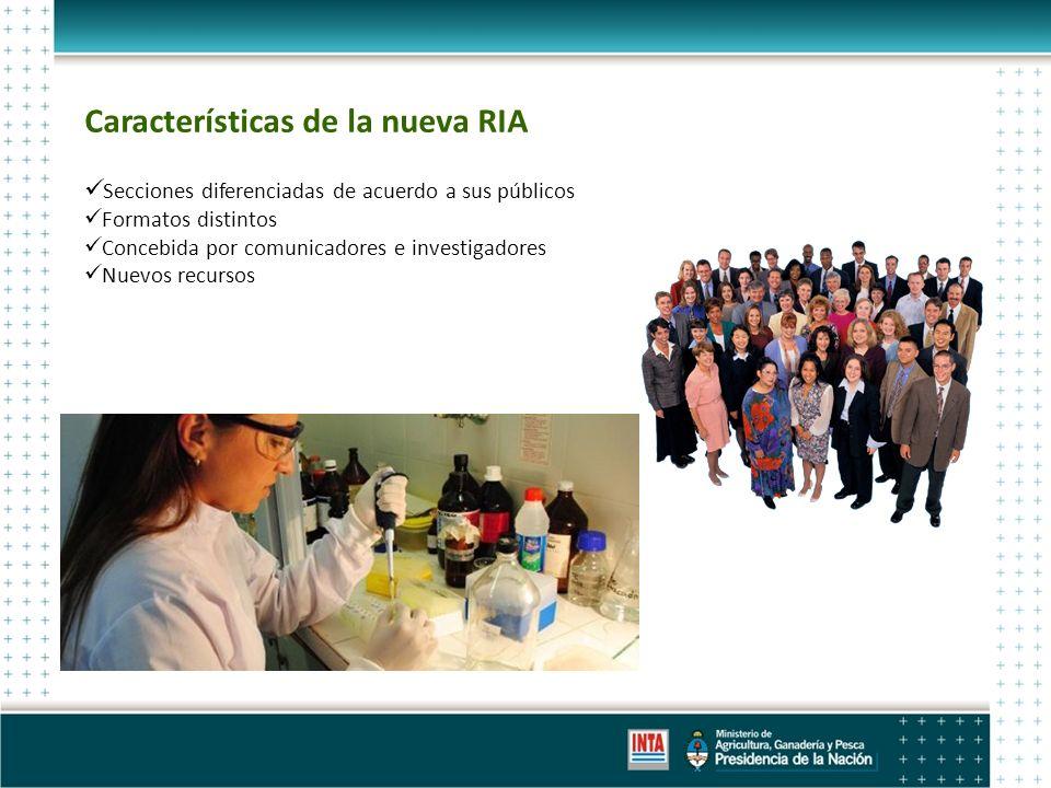 Características de la nueva RIA Secciones diferenciadas de acuerdo a sus públicos Formatos distintos Concebida por comunicadores e investigadores Nuevos recursos