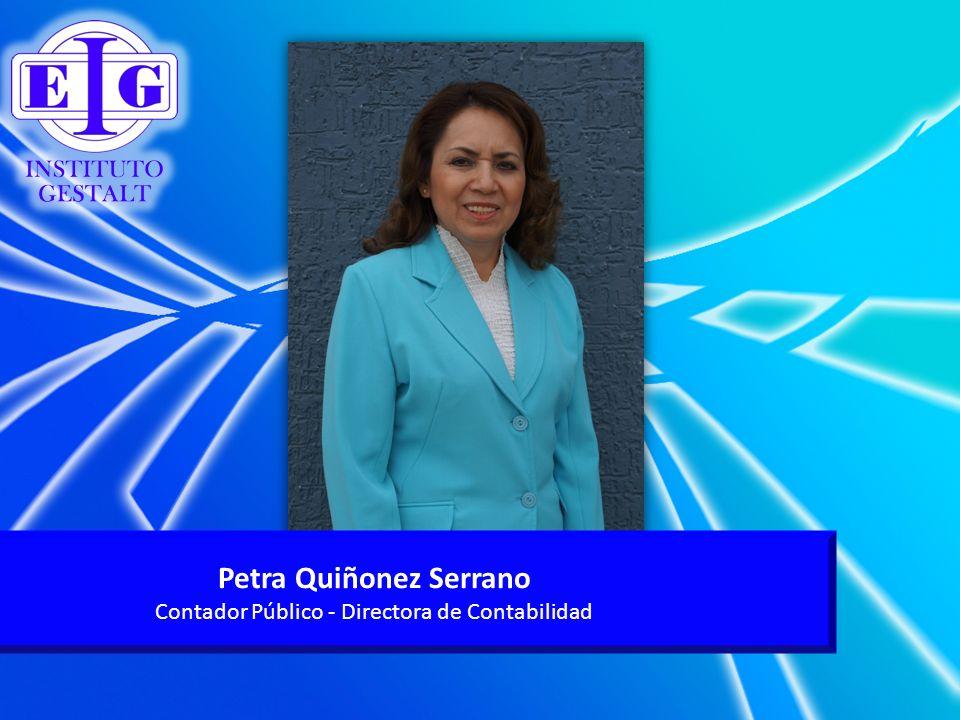 Petra Quiñonez Serrano Contador Público - Directora de Contabilidad