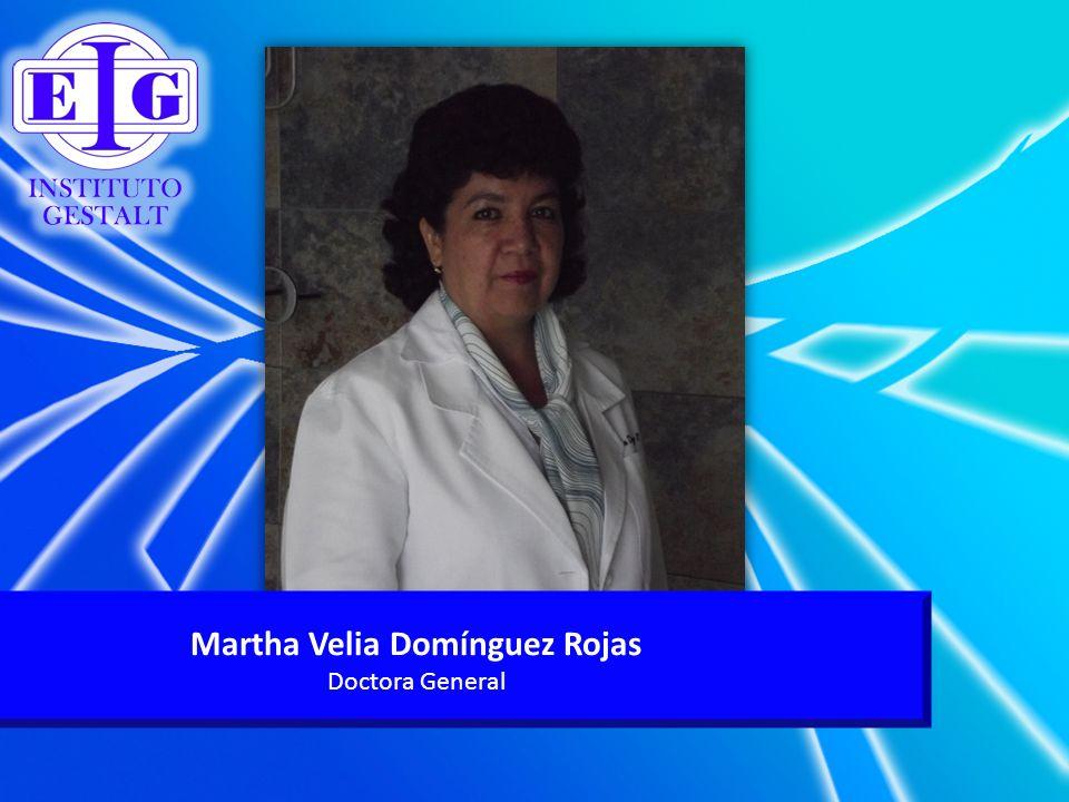 Martha Velia Domínguez Rojas Doctora General
