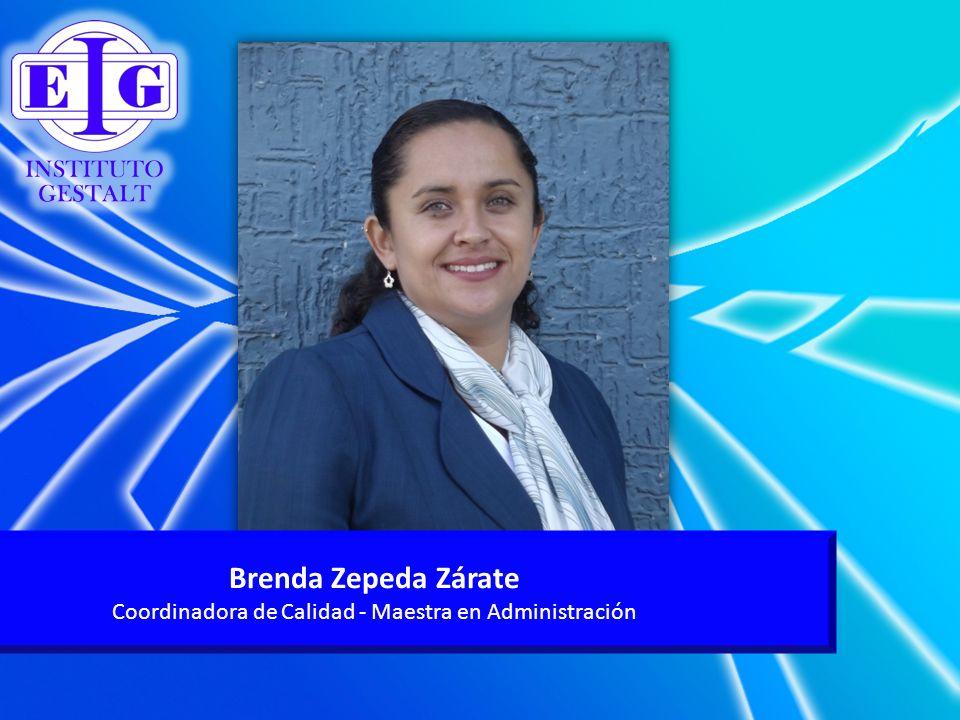 Brenda Zepeda Zárate Coordinadora de Calidad - Maestra en Administración