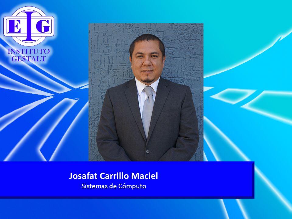 Josafat Carrillo Maciel Sistemas de Cómputo