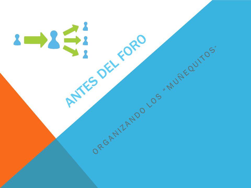 ANTES DEL FORO ORGANIZANDO LOS MUÑEQUITOS