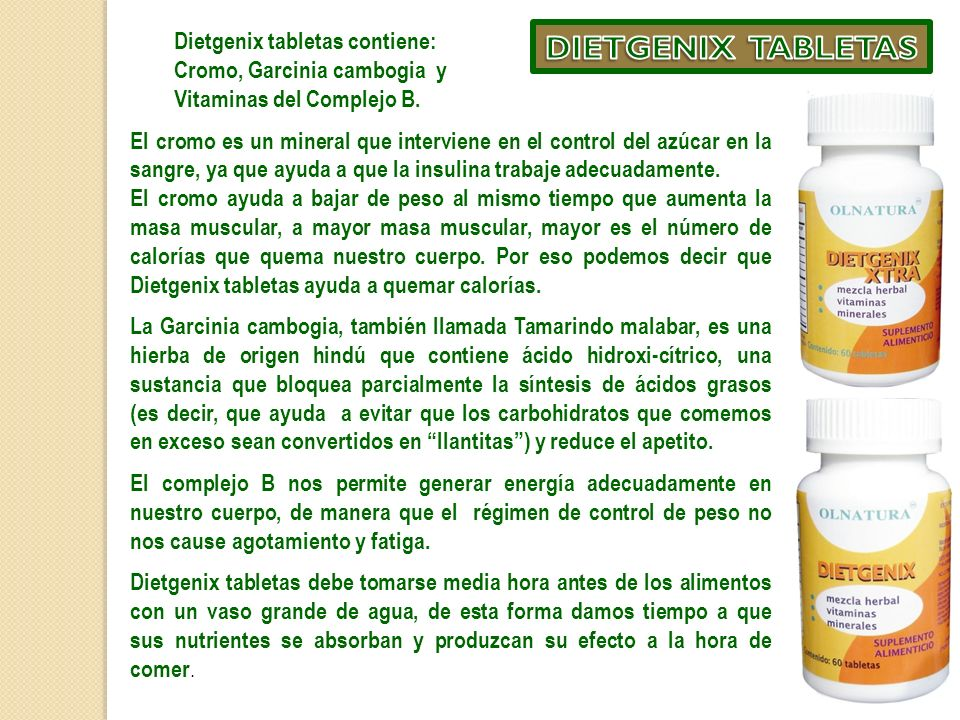Dietgenix tabletas contiene: Cromo, Garcinia cambogia y Vitaminas del Complejo B.