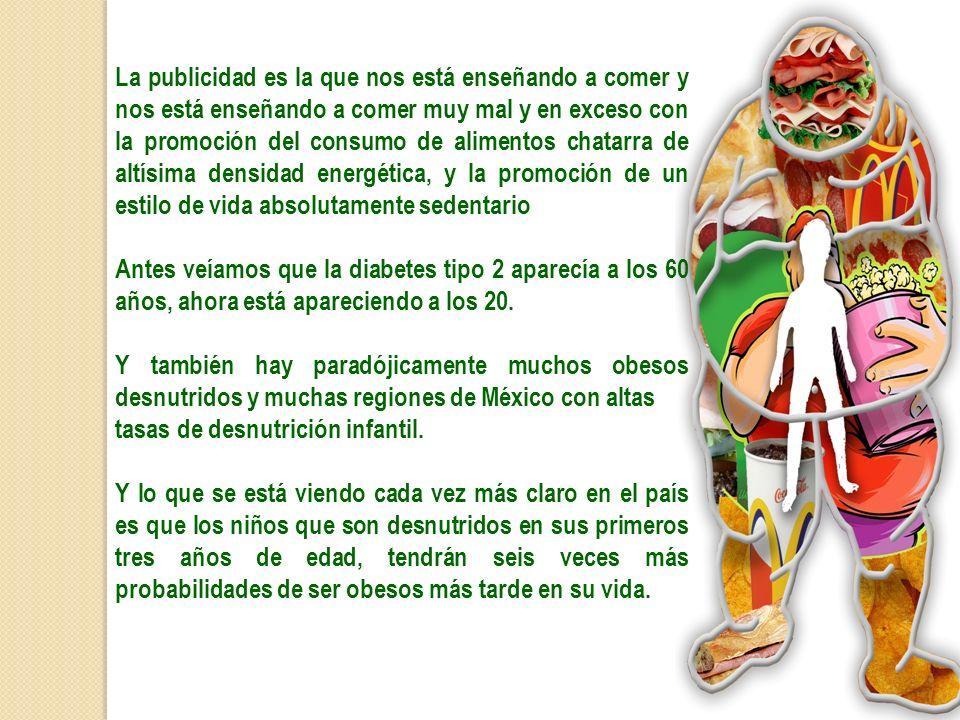 No olvidemos que el 70% de la población que hoy tiene más de 40 años en México fue desnutrida en su infancia y esto se está viendo ya en la incidencia creciente de diabetes y otras enfermedades que se están generando en la población.