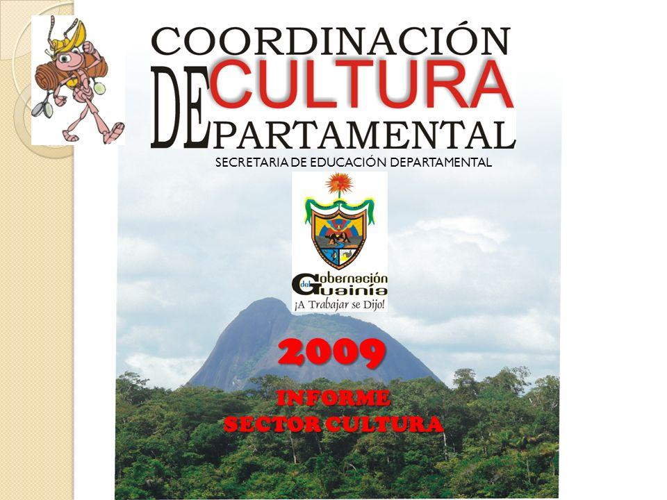 INFORME SECTOR CULTURA 2009 SECRETARIA DE EDUCACIÓN DEPARTAMENTAL