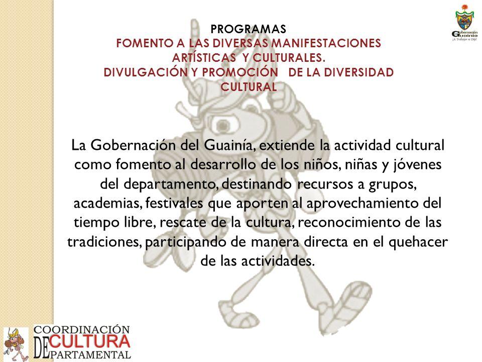 PROGRAMAS FOMENTO A LAS DIVERSAS MANIFESTACIONES ARTÍSTICAS Y CULTURALES.