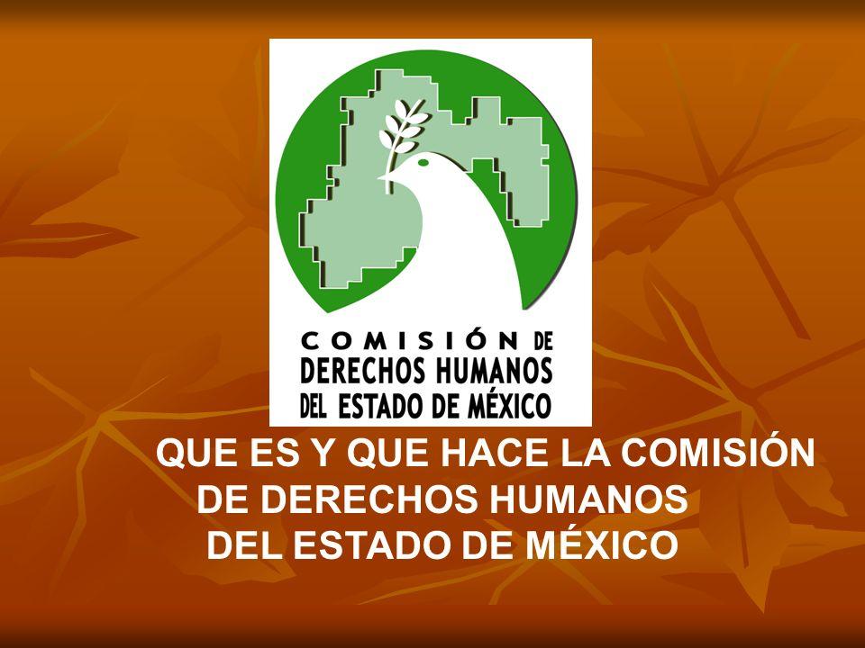 QUE ES Y QUE HACE LA COMISIÓN DE DERECHOS HUMANOS DEL ESTADO DE MÉXICO