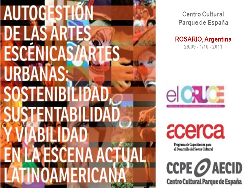 Centro Cultural Parque de España ROSARIO, Argentina 29/09 - 1/10 - 2011