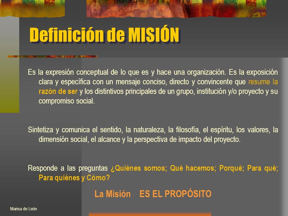 Definición de MISIÓN Es la expresión conceptual de lo que es y hace una organización.