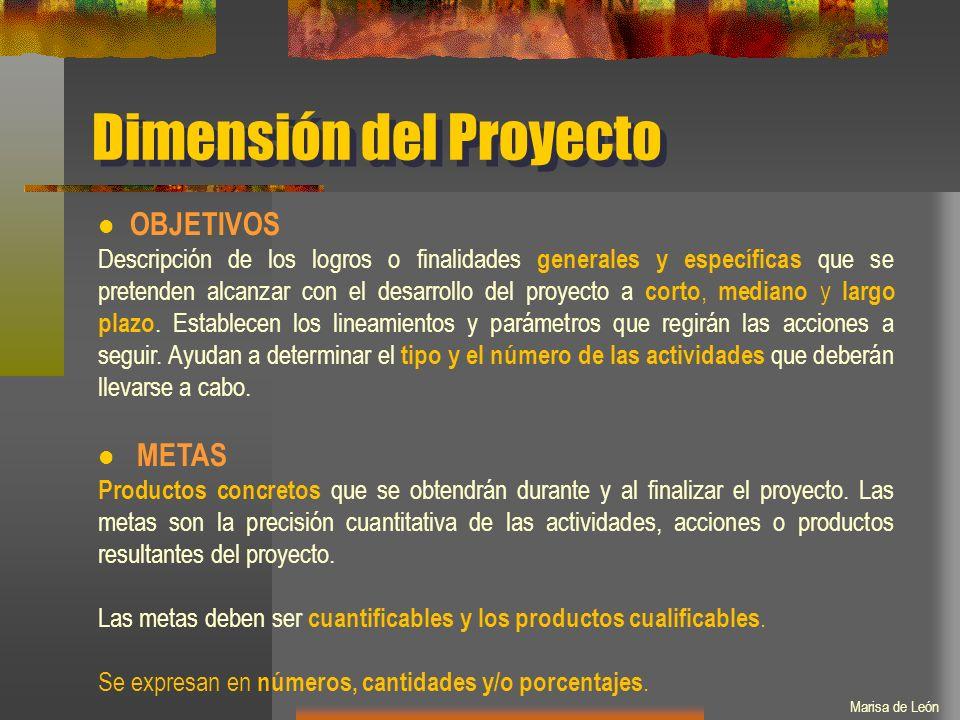 Dimensión del Proyecto OBJETIVOS Descripción de los logros o finalidades generales y específicas que se pretenden alcanzar con el desarrollo del proyecto a corto, mediano y largo plazo.