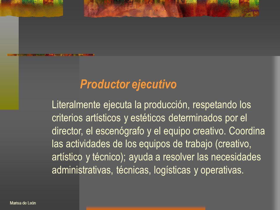 Productor ejecutivo Literalmente ejecuta la producción, respetando los criterios artísticos y estéticos determinados por el director, el escenógrafo y el equipo creativo.
