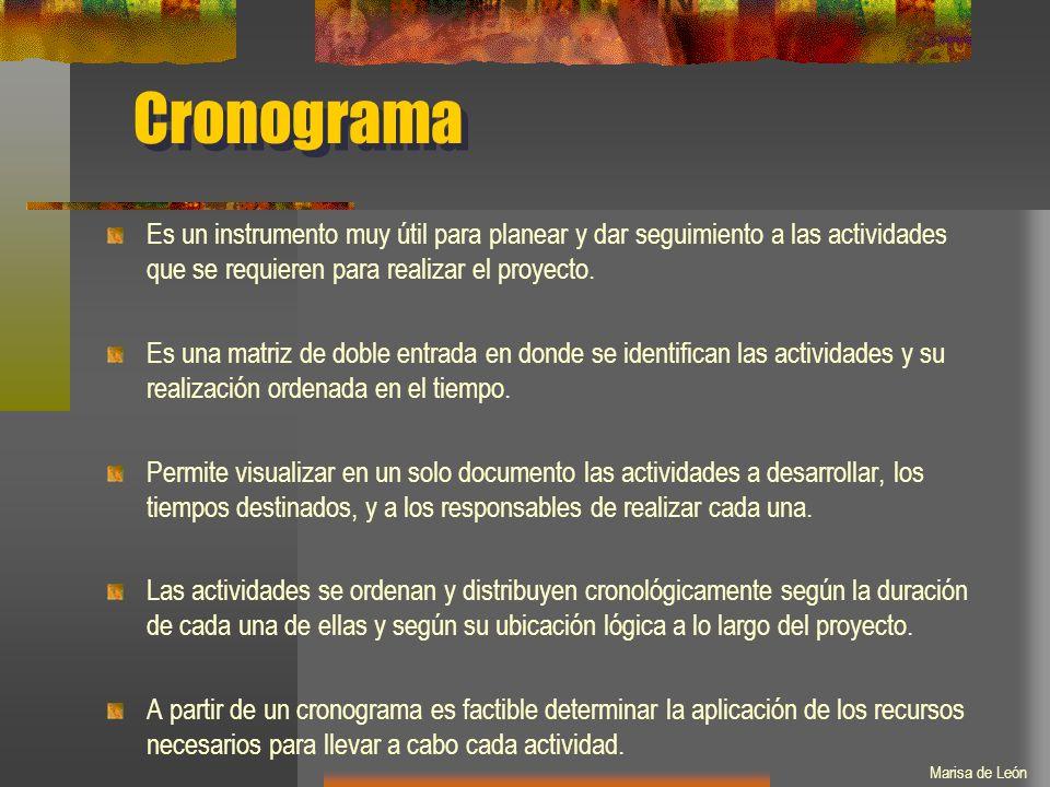 Cronograma Es un instrumento muy útil para planear y dar seguimiento a las actividades que se requieren para realizar el proyecto.
