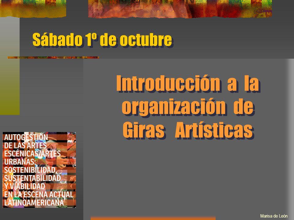 Introducción a la organización de Giras Artísticas Sábado 1º de octubre Marisa de León