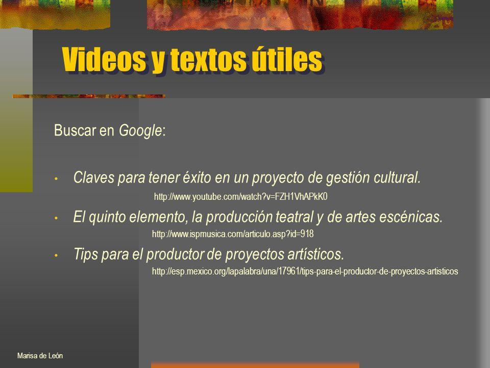 Videos y textos útiles Buscar en Google : Claves para tener éxito en un proyecto de gestión cultural.
