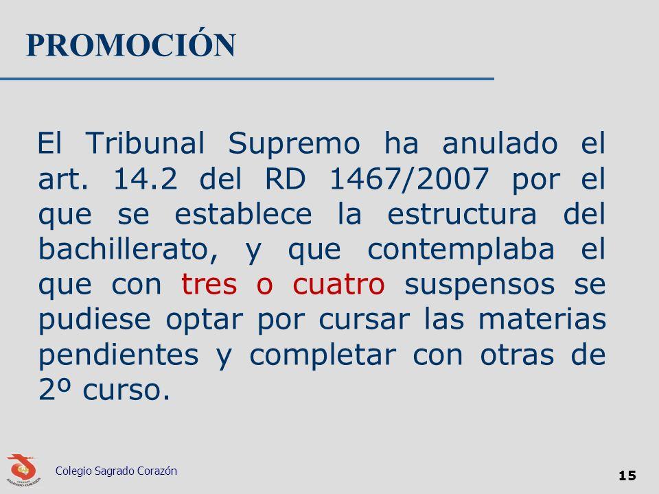 PROMOCIÓN El Tribunal Supremo ha anulado el art. 14.2 del RD 1467/2007 por el que se establece la estructura del bachillerato, y que contemplaba el qu