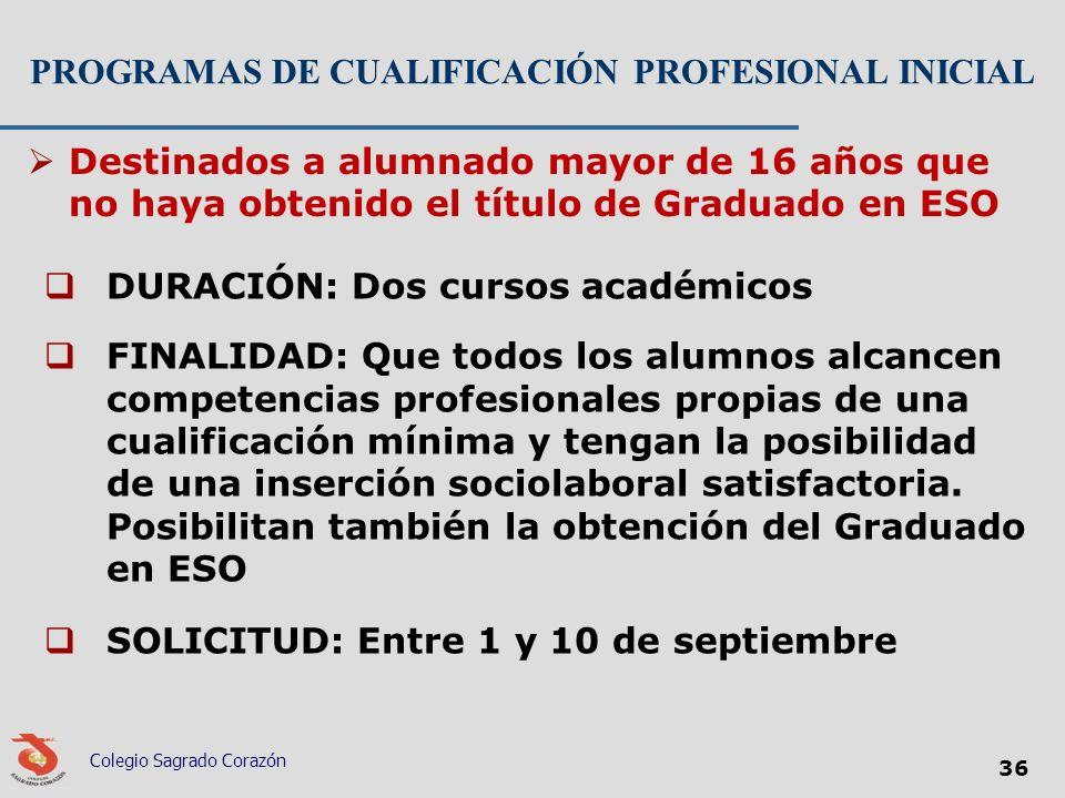 PROGRAMAS DE CUALIFICACIÓN PROFESIONAL INICIAL DURACIÓN: Dos cursos académicos FINALIDAD: Que todos los alumnos alcancen competencias profesionales pr