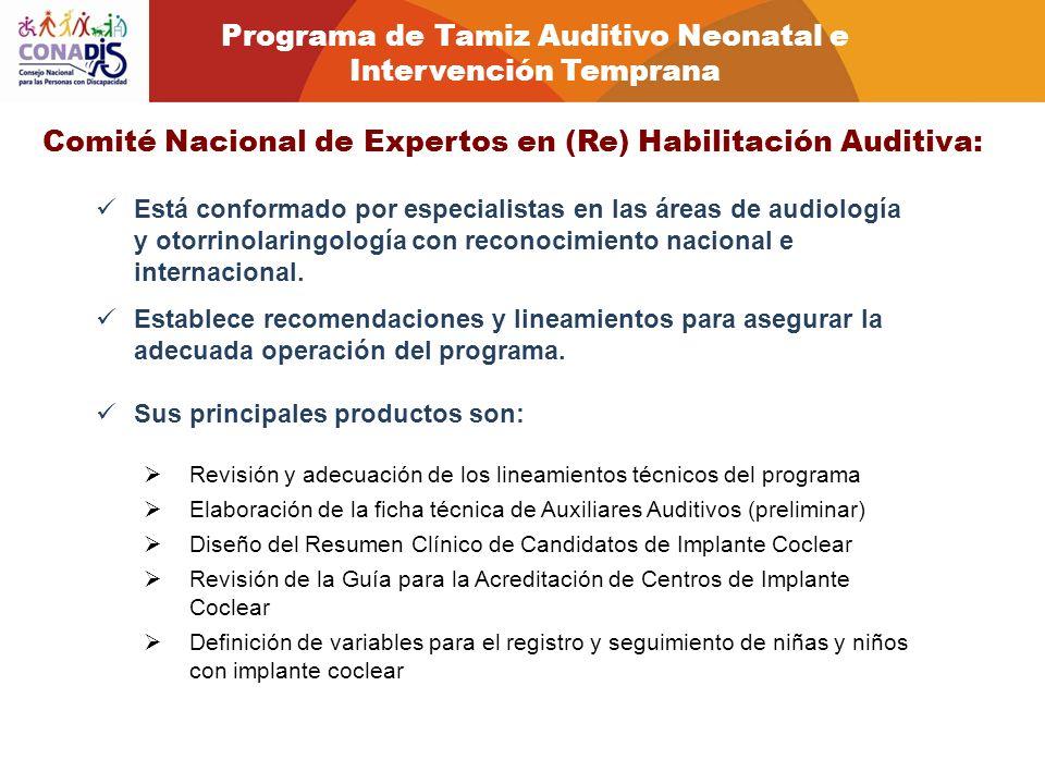 Comité Nacional de Expertos en (Re) Habilitación Auditiva: Está conformado por especialistas en las áreas de audiología y otorrinolaringología con rec
