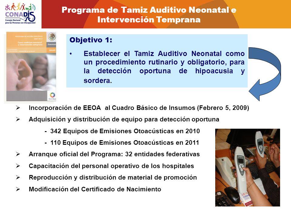 Objetivo 1: Establecer el Tamiz Auditivo Neonatal como un procedimiento rutinario y obligatorio, para la detección oportuna de hipoacusia y sordera. I