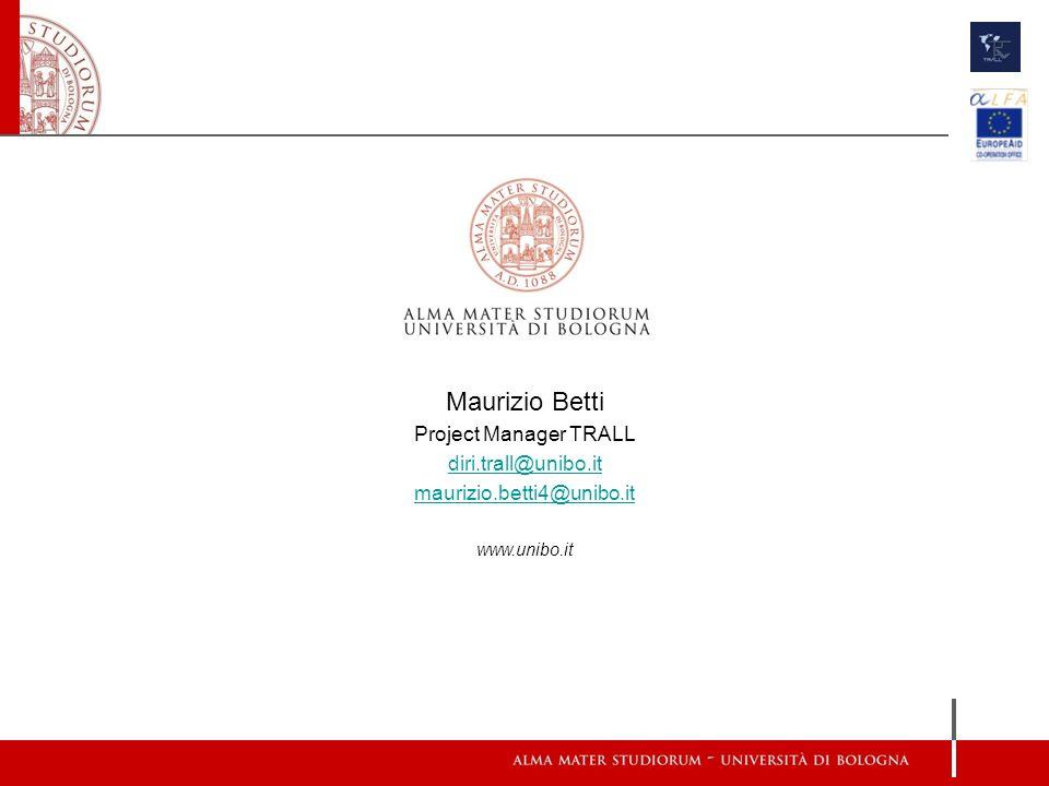 Maurizio Betti Project Manager TRALL diri.trall@unibo.it maurizio.betti4@unibo.it www.unibo.it