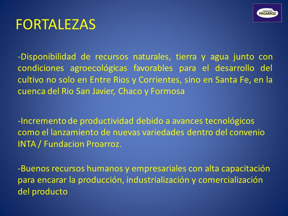 FORTALEZAS -Disponibilidad de recursos naturales, tierra y agua junto con condiciones agroecológicas favorables para el desarrollo del cultivo no solo