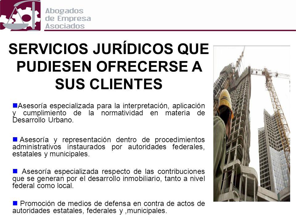 SERVICIOS JURÍDICOS QUE PUDIESEN OFRECERSE A SUS CLIENTES Asesoría especializada para la interpretación, aplicación y cumplimiento de la normatividad