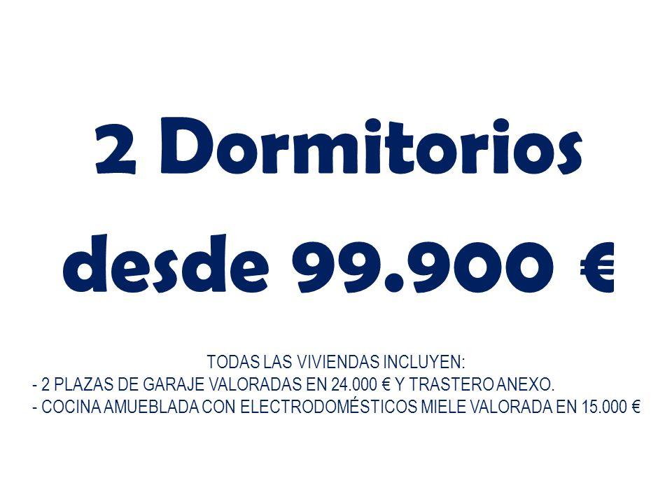 2 Dormitorios desde 99.900 TODAS LAS VIVIENDAS INCLUYEN: - 2 PLAZAS DE GARAJE VALORADAS EN 24.000 Y TRASTERO ANEXO. - COCINA AMUEBLADA CON ELECTRODOMÉ