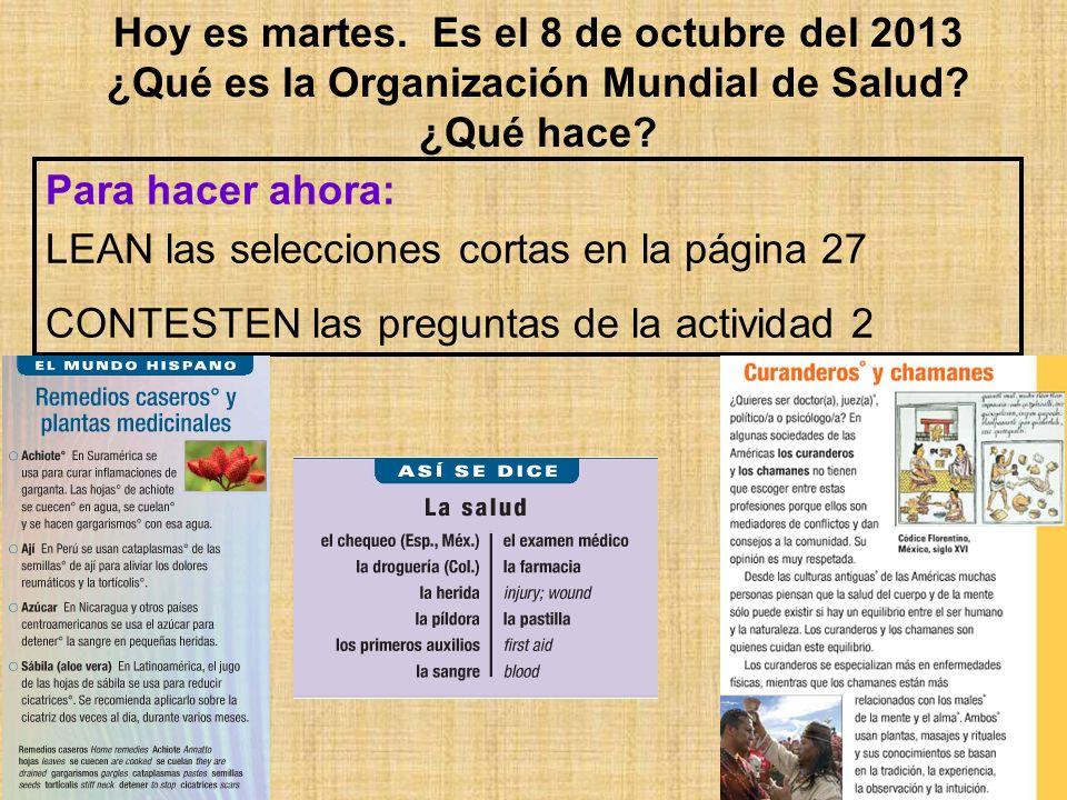Hoy es martes. Es el 8 de octubre del 2013 ¿Qué es la Organización Mundial de Salud.
